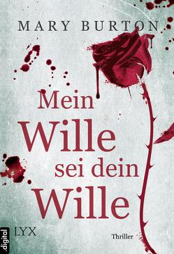 Mein Wille sei dein Wille von Burton,  Mary, Dorn-Ruhl,  Kristiana