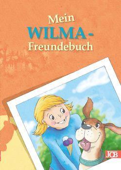 Mein WILMA-Freundebuch von Gerigk,  Julia, Jacobs,  Babett
