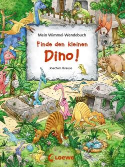 Mein Wimmel-Wendebuch – Finde den kleinen Dino! / Finde das blaue Auto! von Krause,  Joachim