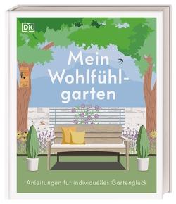 Mein Wohlfühlgarten von Allaway,  Zia, Ferstl,  Reinhard, Gatti,  Annie, Griffiths,  Alistair, Keightley,  Matt