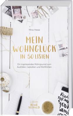 Mein Wohnglück in 50 Listen von Hesse,  Mina, Starke-An,  Soyeon