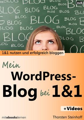 Mein WordPress-Blog bei 1und1 von Steinhoff,  Thorsten