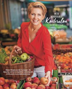 Mein wunderbarer Kochsalon Teil 2 – von Martina Hohenlohe von Hohenlohe,  Martina
