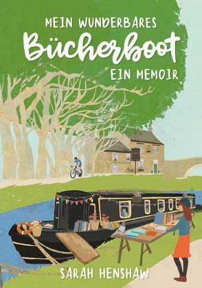 Mein wunderbares Bücherboot von Henshaw,  Sarah, Malz,  Janine, Woywod,  Torsten