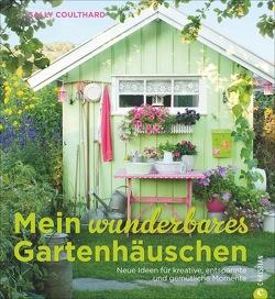 Mein wunderbares Gartenhäuschen von Afanassjew,  Natascha, Coulthard,  Sally
