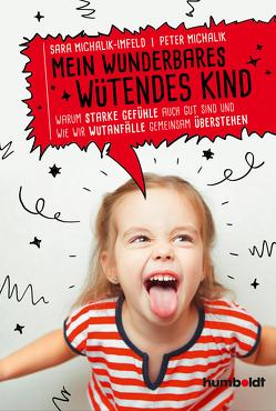 Mein wunderbares wütendes Kind von Michalik,  Peter, Michalik-Imfeld,  Sara