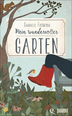 Mein wundervoller Garten von Frydrych,  Gabriele
