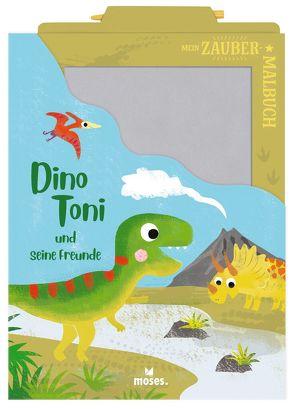 Mein Zaubermalbuch – Dino Toni und seine Freunde von Dreier-Brückner,  Anja, Kawamura,  Yayo
