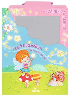 Mein Zaubermalbuch – Fee Klitzeklein macht Wünsche wahr von Dreier-Brückner,  Anja, Thau,  Christine