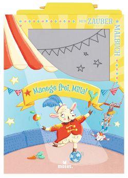 Mein Zaubermalbuch – Manege frei, Milla! von Dreier-Brückner,  Anja, Thau,  Christine