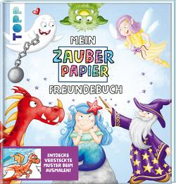 Mein Zauberpapier Freundebuch Magische Wesen von Kraft,  Melanie