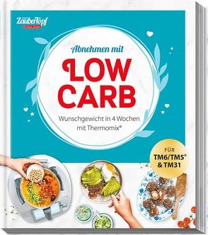 mein ZauberTopf EINFACH LECKER! Abnehmen mit Low-Carb – Wunschgewicht in 4 Wochen