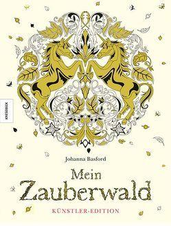 Mein Zauberwald – Künstler-Edition von Basford,  Johanna, Schnappinger,  Christine