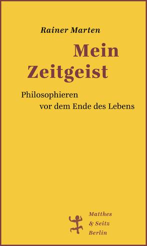 Mein Zeitgeist von Marten,  Rainer