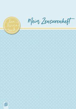 Mein Zensurenheft A4 live – love – teach von Verlag an der Ruhr,  Redaktionsteam