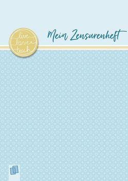 Mein Zensurenheft A5 live – love – teach von Verlag an der Ruhr,  Redaktionsteam