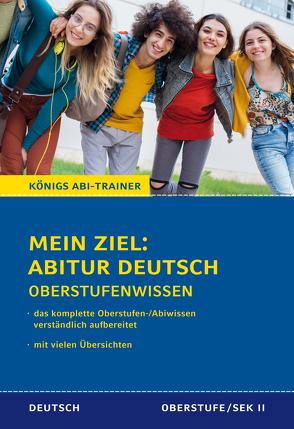 Mein Ziel: Abitur Deutsch Prüfungswissen für Klausur und Abitur von Gebauer,  Ralf
