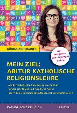 Mein Ziel: Abitur Katholische Religionslehre von Bethke,  Jürgen