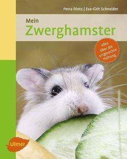 Mein Zwerghamster zu Hause von Dietz,  Petra, Schneider,  Eva-Grit