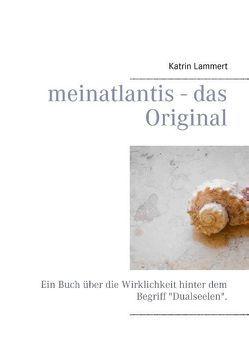meinatlantis – das Original von Lammert,  Katrin