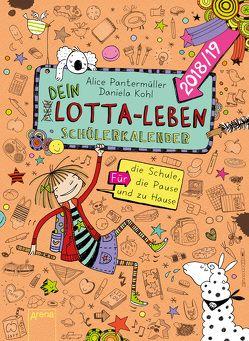 Mein/Dein Lotta-Leben. Schülerkalender 2018/19. Für die Schule, die Pause und Zuhause von Kohl,  Daniela, Pantermüller,  Alice