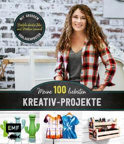 Meine 100 liebsten Kreativ-Projekte – Basteln durchs Jahr mit Martina Lammel, der beliebten TV-Expertin von Lammel,  Martina