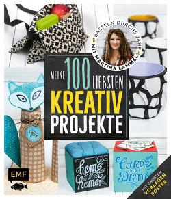 Meine 100 liebsten Kreativ-Projekte – Basteln durchs Jahr mit Martina Lammel von Lammel,  Martina