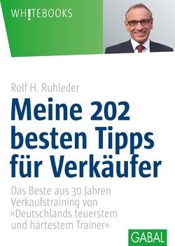 Meine 202 besten Tipps für Verkäufer von Ruhleder,  Rolf H