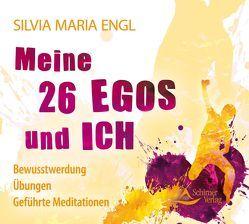 Meine 26 Egos und ich von Engl,  Silvia Maria