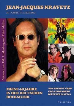 Meine 40 Jahre in der deutschen Rockmusik von Drewing,  Christina, Kravetz,  Jean J, Lindenberg,  Udo, Maffay,  Peter