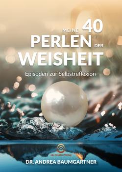 Meine 40 Perlen der Weisheit von Baumgartner,  Andrea