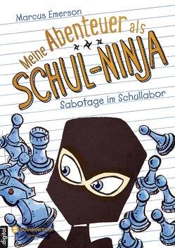 Meine Abenteuer als Schul-Ninja, Band 04 von Emerson,  Marcus, Gagalski,  Emilia, Halvorson,  David