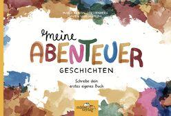 Meine Abenteuergeschichten von Gerstenberg,  Maria Kristin