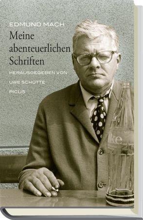Meine abenteuerlichen Schriften von Mach,  Edmund, Schütte,  Uwe