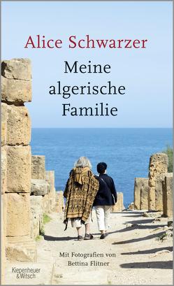 Meine algerische Familie von Flitner,  Bettina, Schwarzer,  Alice