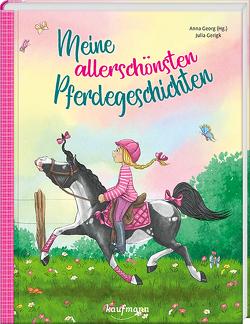Meine allerschönsten Pferdegeschichten von Georg,  Anna, Gerigk,  Julia