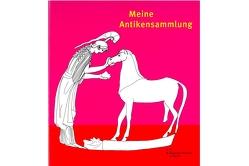 Meine Antikensammlung von Edelmann,  Anja
