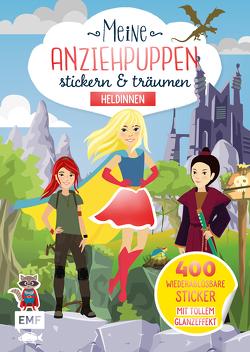 Meine Anziehpuppen – stickern & träumen: Heldinnen von Liepins,  Carolin