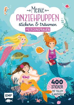 Meine Anziehpuppen – stickern & träumen: Meerjungfrauen von Liepins,  Carolin