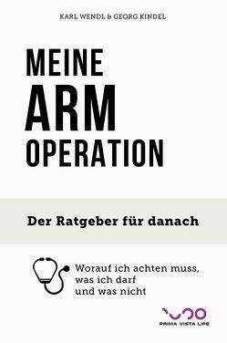 MEINE ARM-OPERATION von Kindel,  Georg, Wendl,  Karl