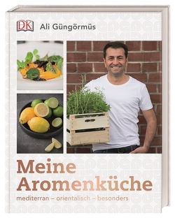 Meine Aromenküche von Güngörmüs,  Ali