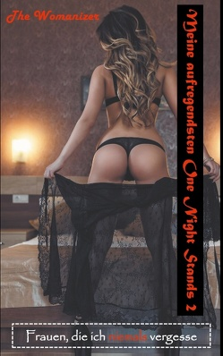 Meine aufregendsten One Night Stands 2 von Womanizer,  The