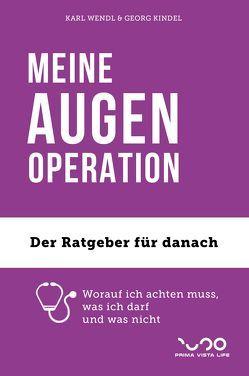 MEINE AUGEN-OPERATION von Kindel,  Georg, Wendl,  Karl