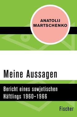 Meine Aussagen von Mahler,  Elisabeth, Martschenko,  Anatolij