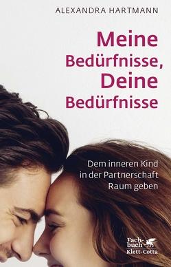 Meine Bedürfnisse, Deine Bedürfnisse von Hartmann,  Alexandra
