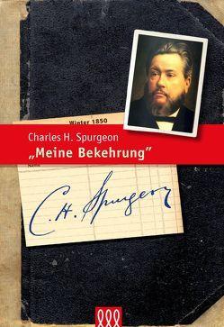 Meine Bekehrung von Spurgeon,  Charles H