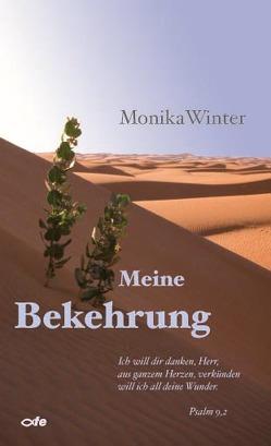 Meine Bekehrung von Winter,  Monika