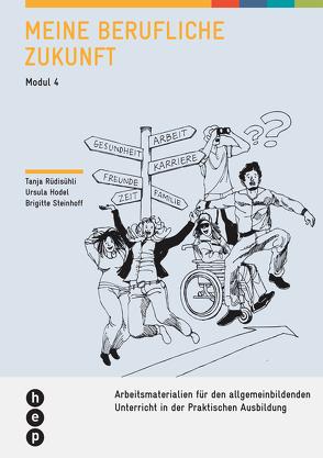 Meine berufliche Zukunft (Neuauflage) von Hodel Geiger,  Ursula, Rüdisühli,  Tanja, Steinhoff,  Brigitte