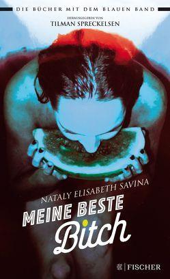 Meine beste Bitch von Savina,  Nataly Elisabeth, Spreckelsen,  Tilman