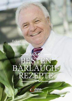 Meine besten Bärlauchrezepte von Witzigmann,  Eckart